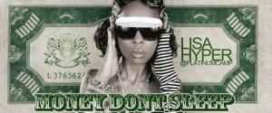 'Money Don't Sleep' – Lisa Hyper