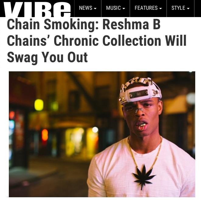 Vibe Magazine ReshmaBChains chronic collection 420